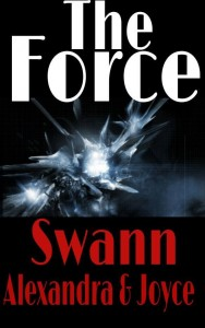 The Force by Alexandra and Joyce Swann
