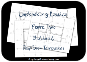 How to Write for Homeschoolers: Lapbooking Basics Part Two