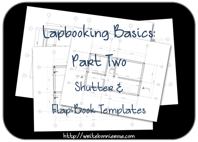 How to Write for Homeschoolers: Lapbooking Basics, Part Two-Shutter ...
