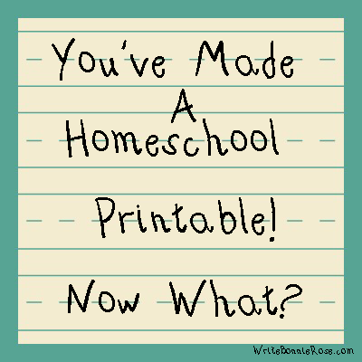 How to Write for Homeschoolers: You've Made a Homeschool Printable-Now What?
