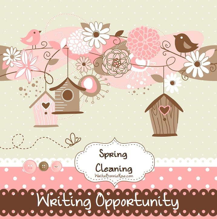 Writing Opportunity - Spring Cleaning Articles WriteBonnieRose.com