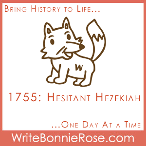 Short Stories for Kids: Hesitant Hezekiah, 1755