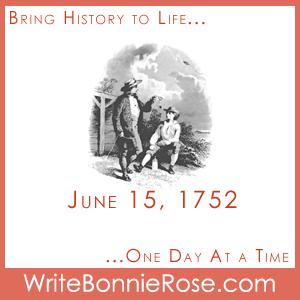 June 15, 1752, Benjamin Franklin