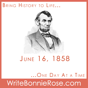 June 16, 1858, Abraham Lincoln