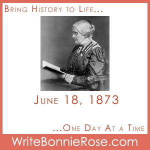 June 18, 1873 Susan B Anthony