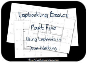 How to Write for Homeschoolers Lapbooking Part Five Using Lapbooks in Your Writing