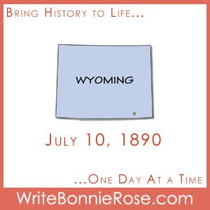 July 10, 1890, Wyoming