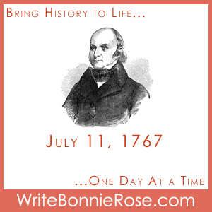 July 11, 1767, John Quincy Adams