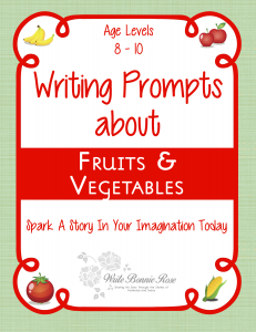 Writing Prompts: Fruits and Vegetables