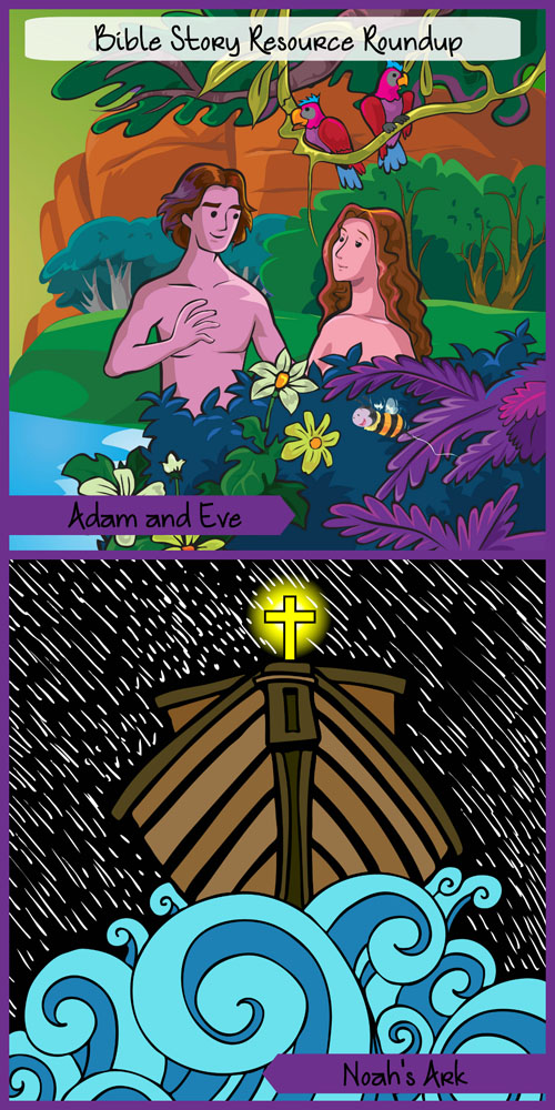 Bible Story Resource Roundup - Adam and Eve, Noah