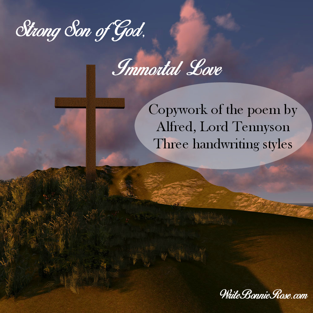 Strong Son of God, Immortal Love Tennyson Copywork