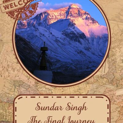 Sundar Singh: The Final Journey (Part Ten) With Printable
