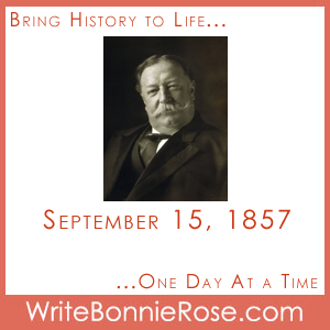 Timeline Worksheet, September 15, 1857, William Taft Presidential Copywork