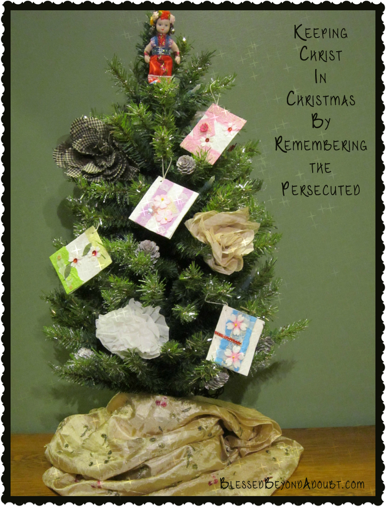 Keeping Christ in Christmas by Remembering the Persecuted - special reminder tree with handmade ornaments