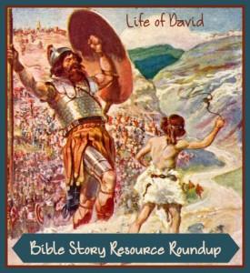 Bible Story Resource Roundup - Life of David