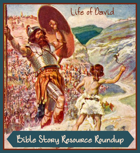 Bible Story Resource Roundup - Life of David