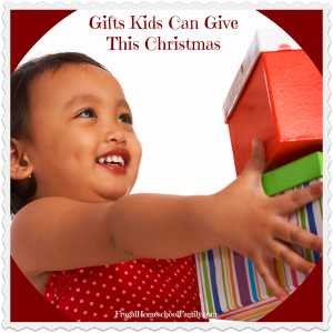 Gifts Kids Can Give This Christmas