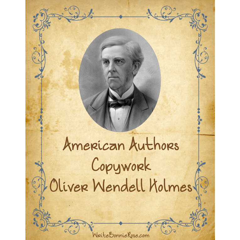 American Authors Copywork: Oliver Wendell Holmes (e-book)