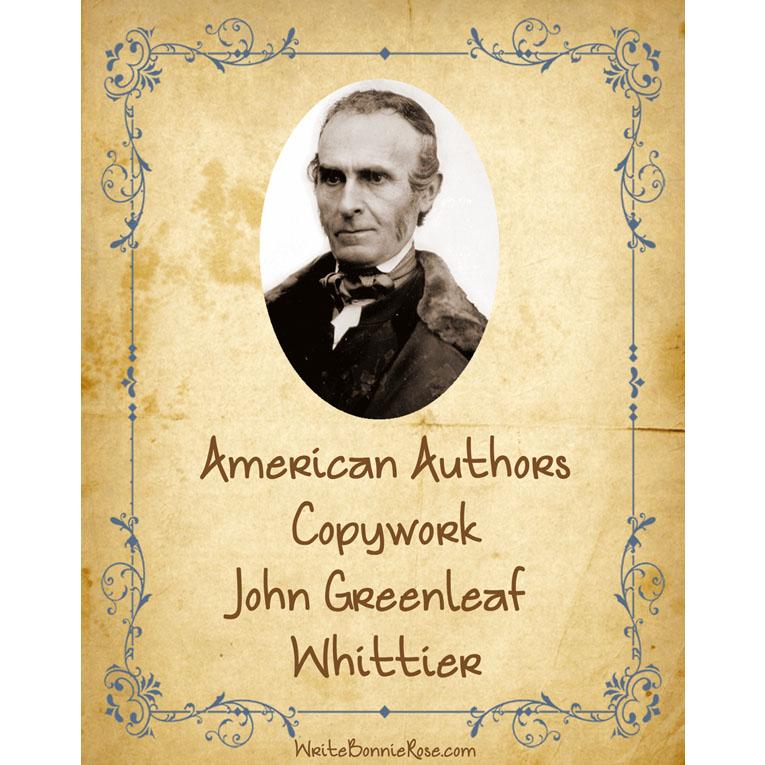 American Authors Copywork: John Greenleaf Whittier (e-book)