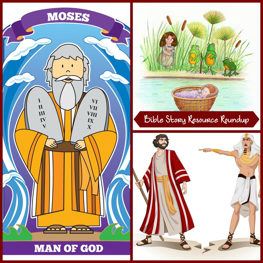 Bible Story Resource Roundup-Moses