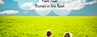 Legacies and Children Part Four-Bumps in the Road