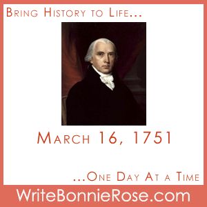 Timeline Worksheet, March 16, 1751, James Madison Presidential Copywork
