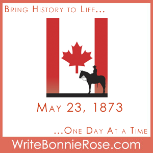Timeline Worksheet May 23, 1873, Royal Canadian Mounted Police