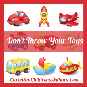 Don't Throw Your Toys