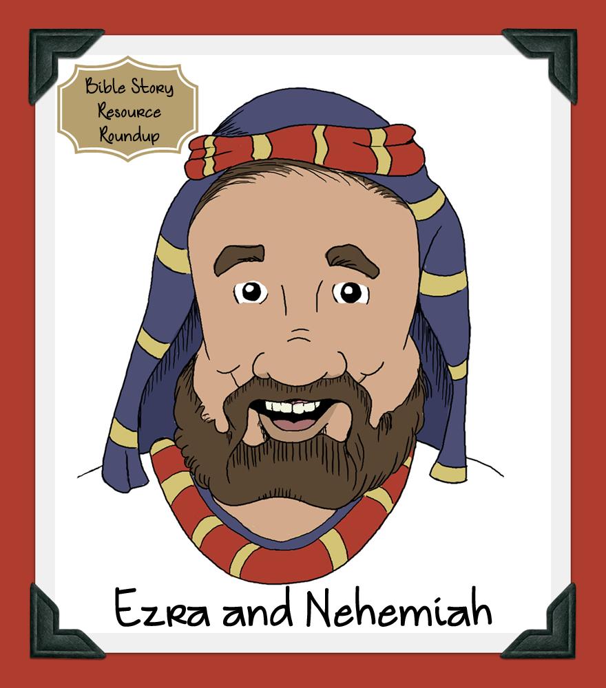 Bible Story Resource Roundup-Ezra and Nehemiah