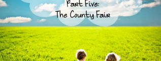 Legacies and Children Part Five-The County Fair