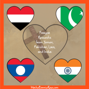 Prayer Requests from Yemen, Pakistan, Laos, and India