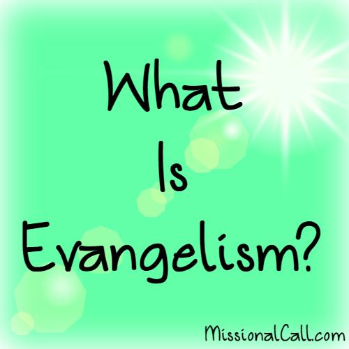 What is Evangelism?