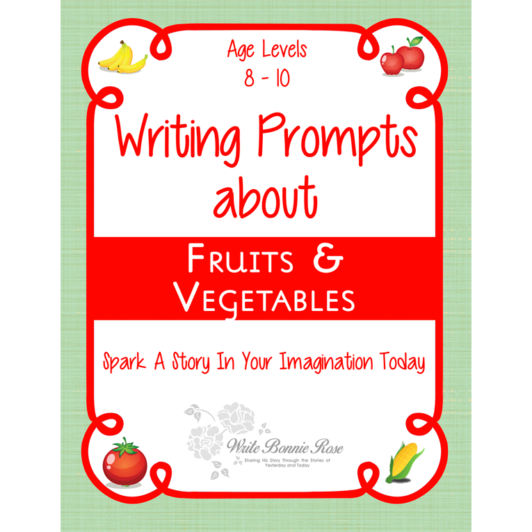 Writing Prompts About Fruits and Vegetables (e-book)