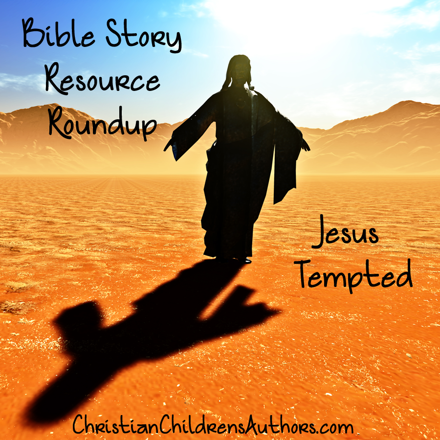 bible story resource roundup jesus tempted