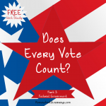 Does Every Vote Count? Part Three-Federal Government