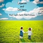 Legacies and Children: Faith That Endures