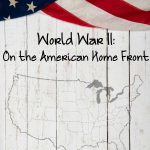 World War II: On the American Homefront