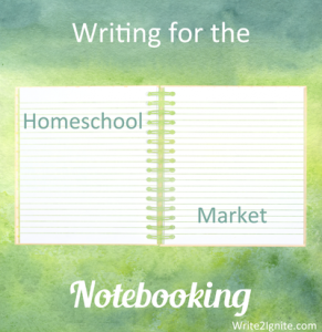Writing for the Homeschool Market–Notebooking