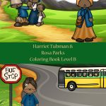 Harriet Tubman & Rosa Parks Coloring Book—Level B