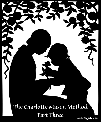 The Charlotte Mason Method, Part 3