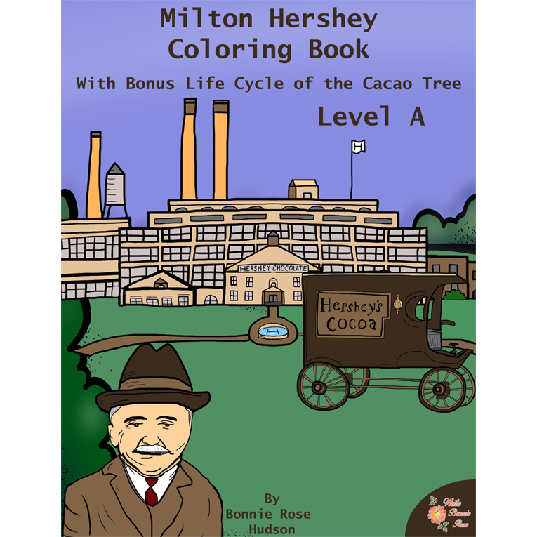 Milton Hershey Coloring Book (with Bonus Life Cycle of the Cacao Tree)–Level A (e-book)