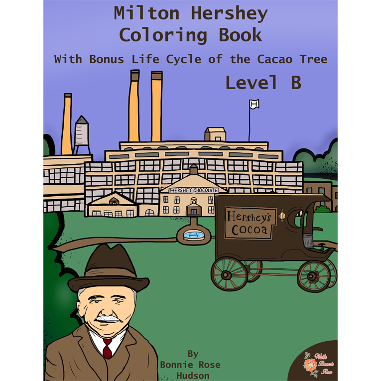 Milton Hershey Coloring Book (with Bonus Life Cycle of the Cacao Tree)–Level B (e-book)