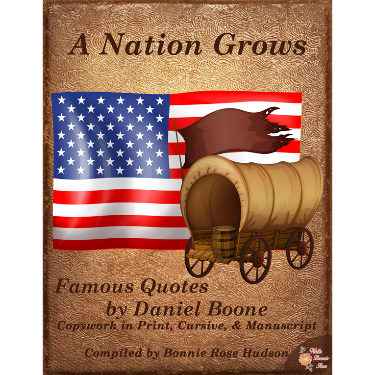 A Nation Grows-Famous Quotes by Daniel Boone-Copywork (e-book)