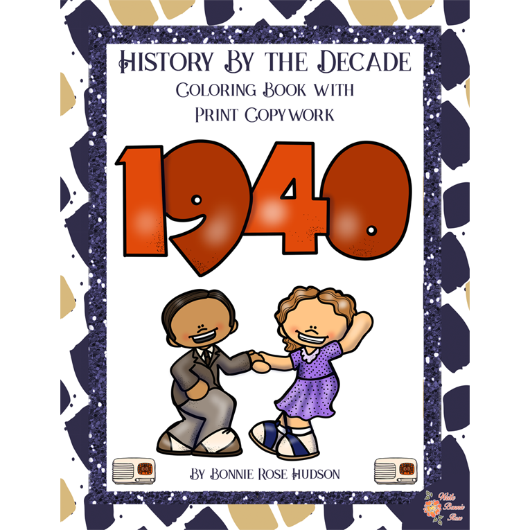 History by the Decade: 1940s Coloring Book with Print Copywork (e-book)