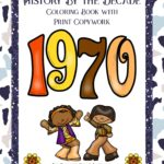 History By the Decade: 1970s Coloring Book with Print Copywork