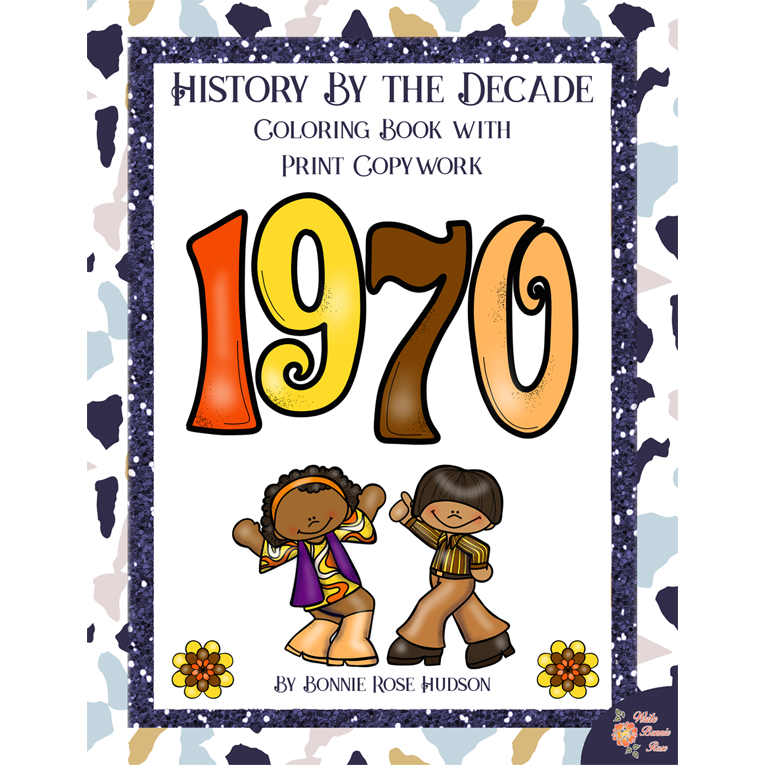 History By the Decade: 1970s Coloring Book with Print Copywork (e-book)