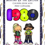 History By the Decade: 1980s Coloring Book with Print Copywork
