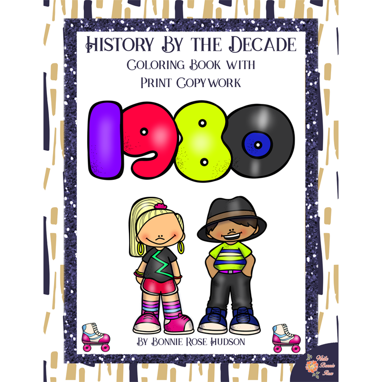 History By the Decade: 1980s Coloring Book with Print Copywork (e-book)