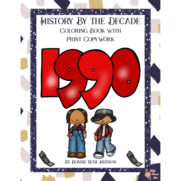History By the Decade: 1990s Coloring Book with Print Copywork (e-book)