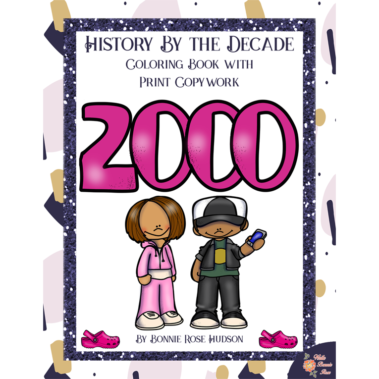 History By the Decade: 2000s Coloring Book with Print Copywork (e-book)